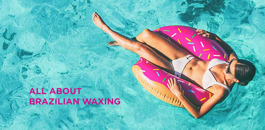 All About Brazilian Waxing