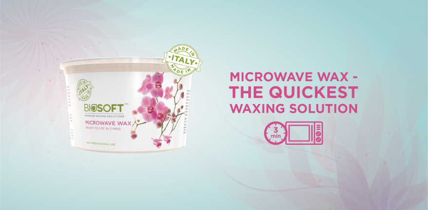 Microwave Wax–The quickest waxing solution