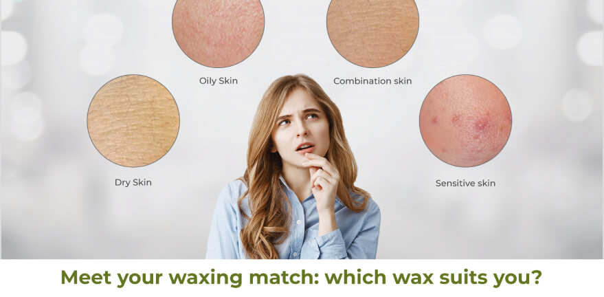 Meet Your Waxing Match: Find the Perfect Wax For Your Skin Type