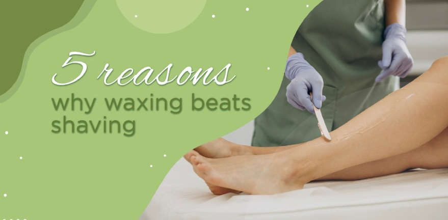5 reasons why waxing beats shaving!